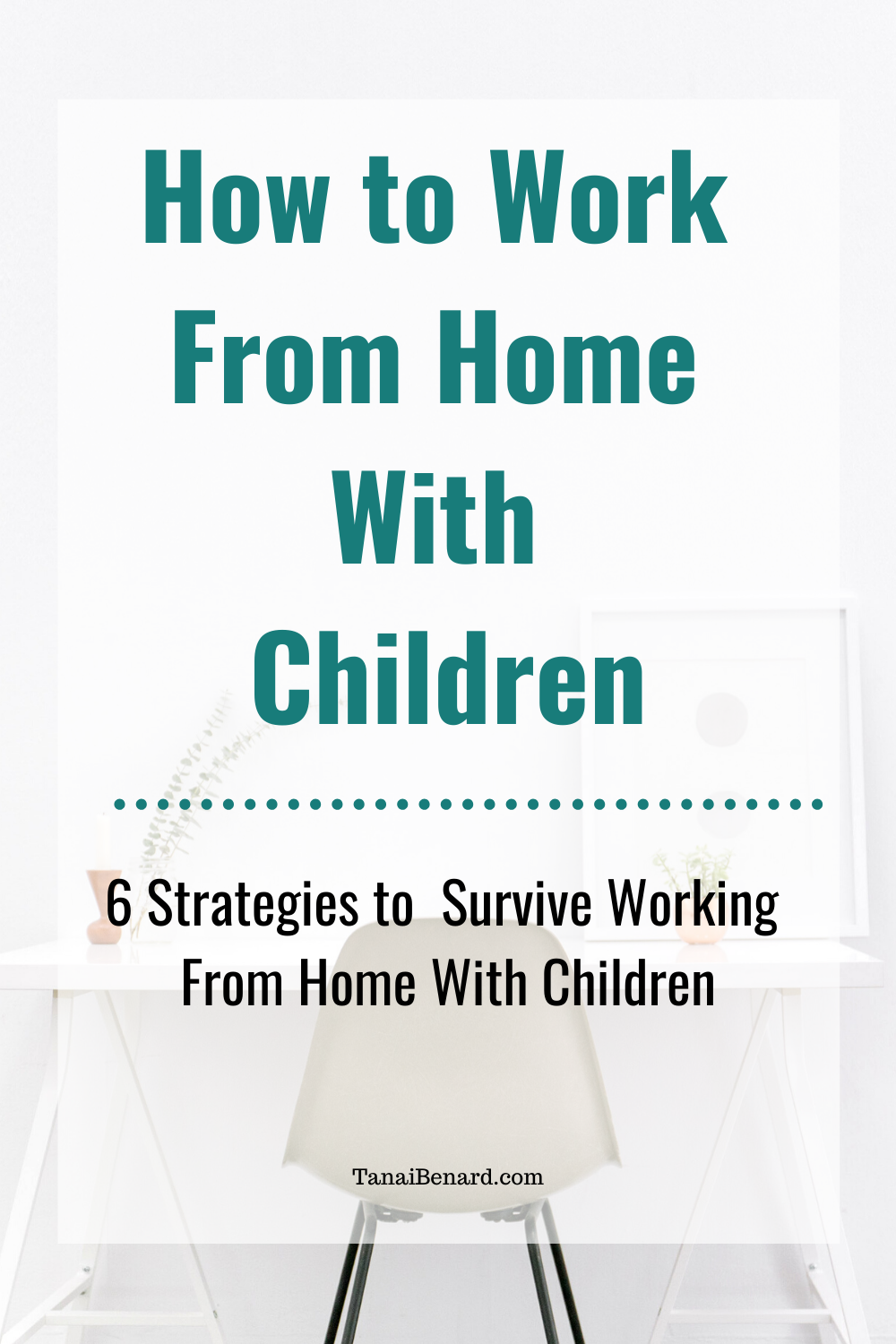 Pin How to Work from Home With Children (1)