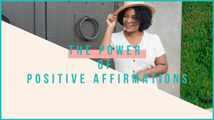 The Power of PositiveAffirmations